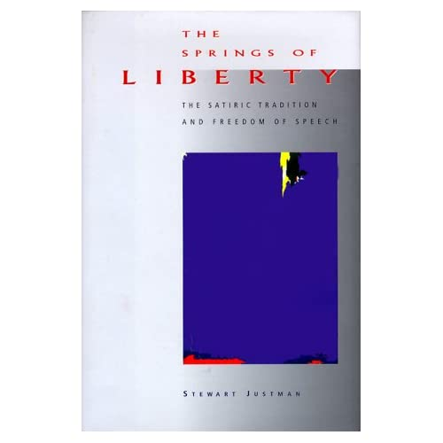 The Springs of Liberty: The Satiric Tradition and Freedom of Speech (Rethinking Theory)