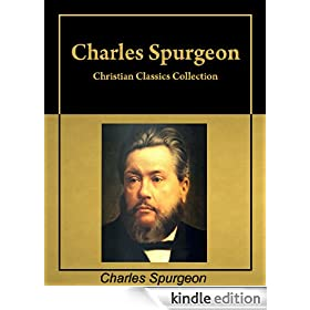 Christian Classics: Six books by Charles Spurgeon in a single collection, with active table of contents [Annotated]