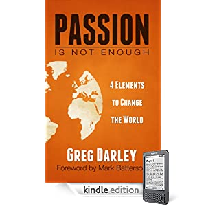 Passion Is Not Enough: Four Elements to Change the World