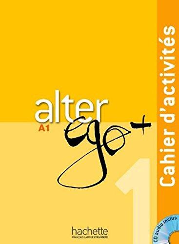 Alter Ego + 1 : Cahier d'activites + CD Audio  [Hachette] (Tapa Blanda)