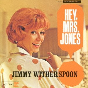 Hey Mrs Jones by Jimmy Witherspoon