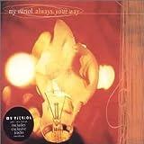 Always Your Way [CD 1]