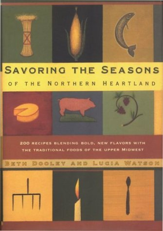 Savoring The Seasons of the Northern Heartland