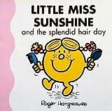 Little Miss Sunshine and the splendid hair day Roger Hargreaves
