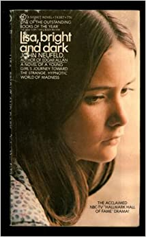 lisa bright and dark Now 32 years old, lisa, bright and dark, a novel about a girl's mental illness,  aimed at younger readers, has not aged well teen readers will.