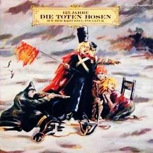 Die Toten Hosen - Kreuzzug Ins Glueck - Zortam Music