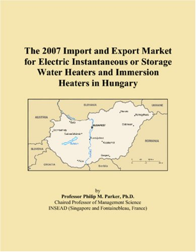 The 2007 Import And Export Market For Electric Instantaneous Or Storage Water Heaters And Immersion Heaters In Hungary