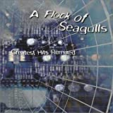 Greatest Hits Remixedby Flock of Seagulls
