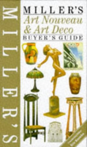 Miller's: Art Nouveau & Art Deco: Buyer's Guide (Buyer's Price Guide) (Buyer And Cellar compare prices)