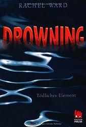 Drowning - Tödliches Element