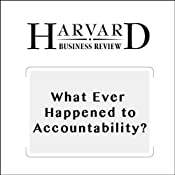 What Ever Happened to Accountability? (Harvard Business Review) | [Thomas E. Ricks]