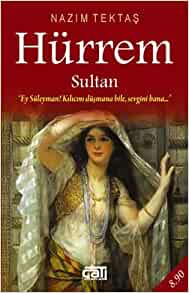 Hurrem Sultan: Nazim Tektas: 9786054337156: Amazon.com: Books