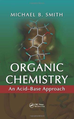 Organic Chemistry: An Acid - Base Approach