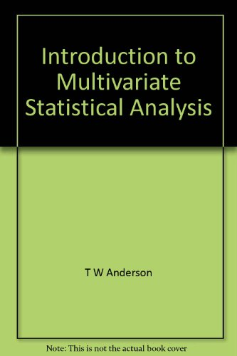 An Introduction to Multivariate Statistical Analysis, by T.W. Anderson