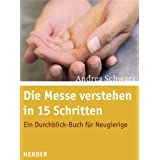 Die Messe verstehen in 15 Schritten: Ein Durchblick-Buch fr Neugierigevon &#34;Thomas Plamann&#34;