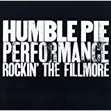 Performance: Rockin' the Fillmoreby Humble Pie