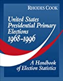 img - for United States Presidential Primary Elections 1968-1996: A Handbook of Election Statistics book / textbook / text book