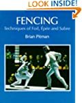 Fencing: Techniques of Foil, Epee and...