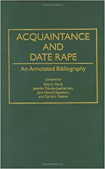 a study of date rape In one nij-funded study, 315 percent of female rape victims,  final report submitted to the national institute of justice,  date modified: october 26, 2010.