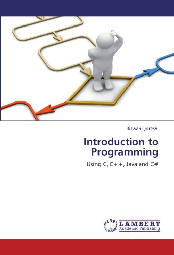 Introduction to Programming: Using C, C++, Java and C#