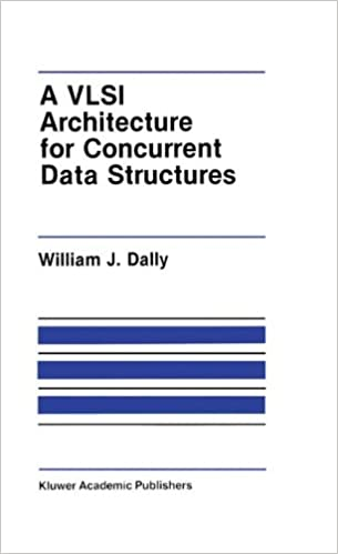 A VLSI Architecture for Concurrent Data Structures (The Springer International Series in Engineering and Computer Science)