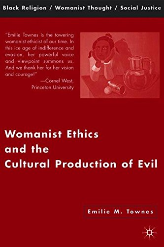 womanist-ethics-and-the-cultural-production-of-evil-black-religion-womanist-thought-social-justice