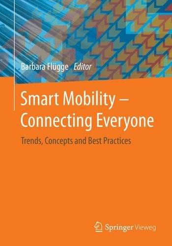 Smart Mobility: Connecting Everyone - Trends, Concepts and Best Practices