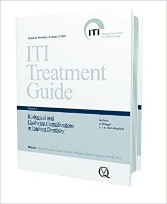 ITI Treatment Guide, Volume 8: Biological and Hardware Complications in Implant Dentistry (Iti Treatment Guides)