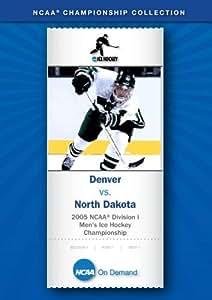2005 NCAA(r) Division I Men's Ice Hockey Championship - Denver vs. North Dakota