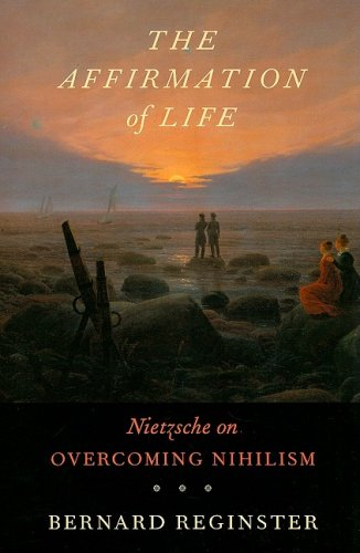 The Affirmation of Life: Nietzsche on Overcoming Nihilism: 0