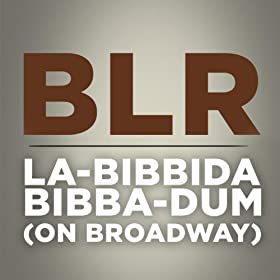 La-Bibbida-Bibba-Dum (On Broadway)