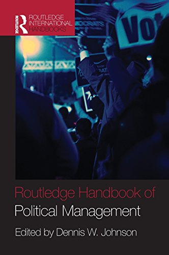Routledge Handbook of Political Management (Routledge International Handbooks)