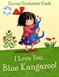 I Love You, Blue Kangaroo (Blue Kangaroo Book & CD)