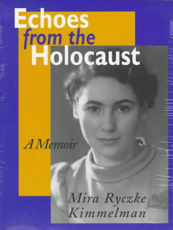 Echoes From The Holocaust: Memoir
