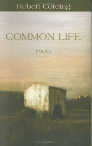 Common Life (Notable Voices), ROBERT CORDING