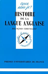 Histoire de la langue Anglaise par François Chevillet