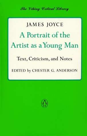 A Portrait of the Artist as a Young Man: Text, Criticism, and Notes (Viking Critical Library), James Joyce