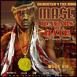 Mase - Crucified 4 The Hood - 10 Years Of Hate