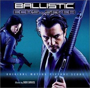 Don Davis - Ballistic: Ecks Vs Sever - Amazon.com Music