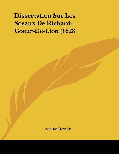 Dissertation Sur Les Sceaux de Richard-Coeur-de-Lion (1828)