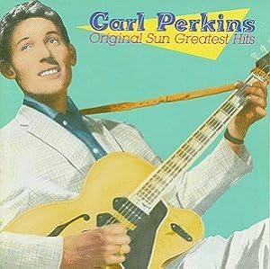 Carl Perkins - Original Sun Greatest Hits
