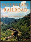 Interstate railroad: Memories of an Appalachian short line