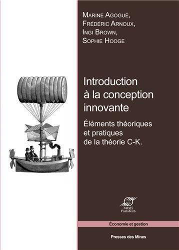Introduction à la conception innovante : Eléments théoriques et pratiques de la théorie C-K