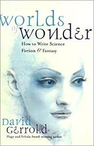 Worlds of Wonder: How to Write Science Fiction & Fantasy by David Gerrold