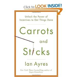 Carrots and Sticks - Ian Ayres