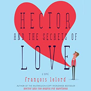 Hector and the Secrets of Love | [François Lelord]