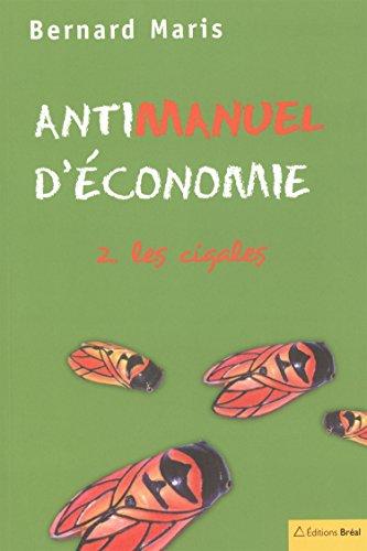 Antimanuel d'économie : Tome 2, Les cigales