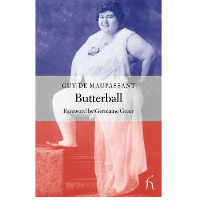 butterball-by-author-guy-de-maupassant-translated-by-andrew-brown-foreword-by-dr-germaine-greer-sept
