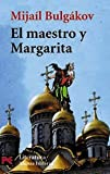 El Maestro y Margarita / The Master and Margarita (Literatura / Literature) (Spanish Edition) (8420634573) by Bulgakov, Mikhail Afanasevich