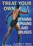 img - for Treat Your Own Strains, Sprains and Bruises by Lindsay, R., Watson, G., Hickmott, D., Broadfoot, A., Bruyne (1994) Paperback book / textbook / text book